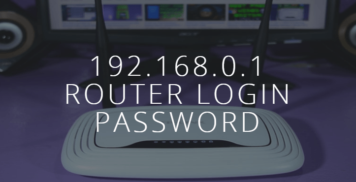 192.168.0.1 – 192.168.01 Router Login Password